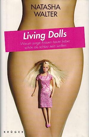 Living Dolls: Warum junge Frauen heute lieber: Walter, Natasha