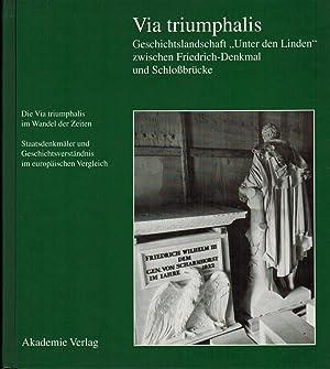 "Via Triumphalis: Geschichtslandschaft ""Unter den Linden"" in: Engel, Helmut; Ribbe,"