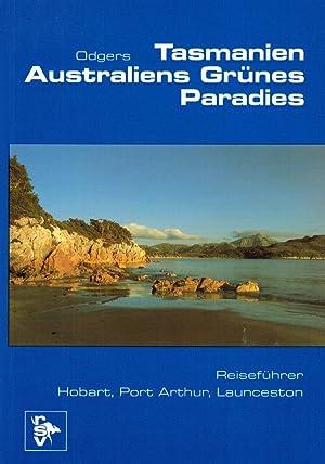 Tasmanien - Australiens grünes Paradies. Reiseführer: Hobart,: Odgers, Sally Farrell