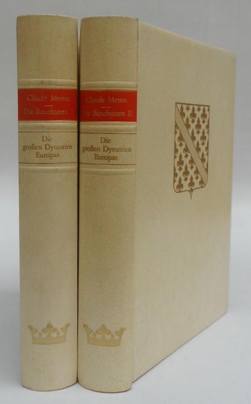Die Bourbonen. Bd. I und II. Mit: Mettra, Claude