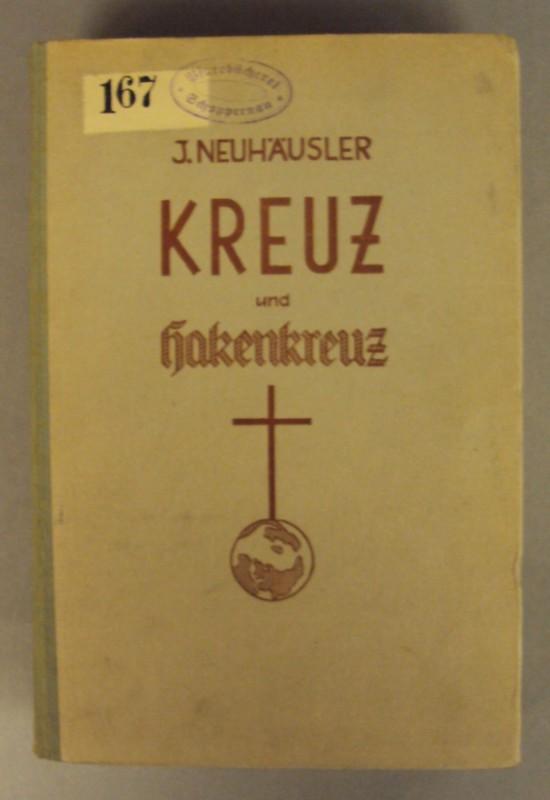 Kreuz und Hakenkreuz. Der Kampf des Nationalsozialismus: Neuhäusler, Johann