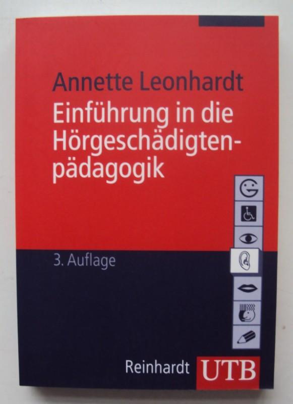 Einführung in die Hörgeschädigtenpädagogik.: Leonhardt, Annette