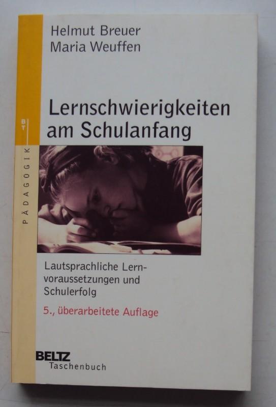 Lernschwierigkeiten am Schulanfang. Lautsprachliche Lernvoraussetzungen und Schulerfolg.: Breuer, Helmut /