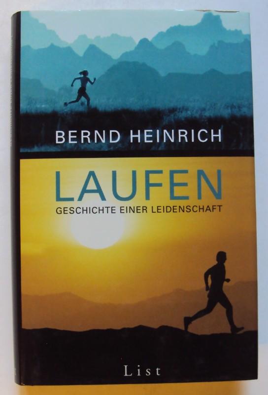 Laufen. Geschichte einer Leidenschaft.: Heinrich, Bernd