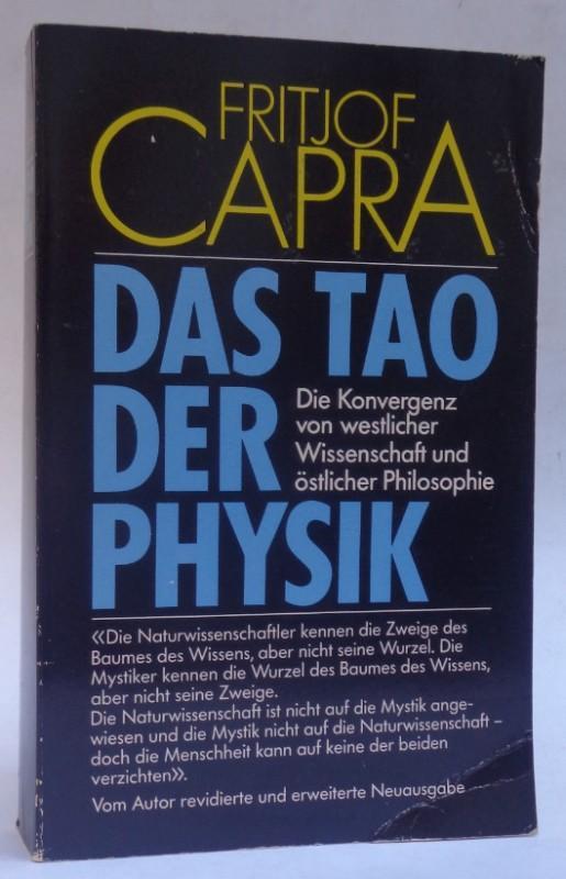 Das Tao der Physik. Die Konvergenz von westlicher Wissenschaft und östlicher Philosophie. Mit Illustrationen