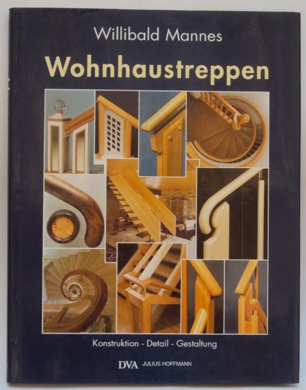 Wohnhaustreppen. Konstruktion - Detail - Gestaltung. Mit zahlr. Abb.