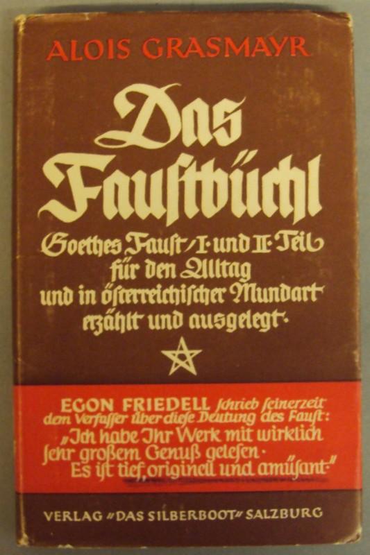 Das Faustbüchl. Goethes Faust I. und II.: Grasmayr, Alois