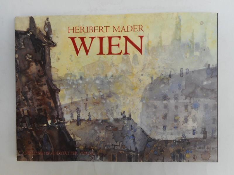 Wien. Mit 71 Abbildungen nach Aquarellen, Gemälden: Mader, Heribert