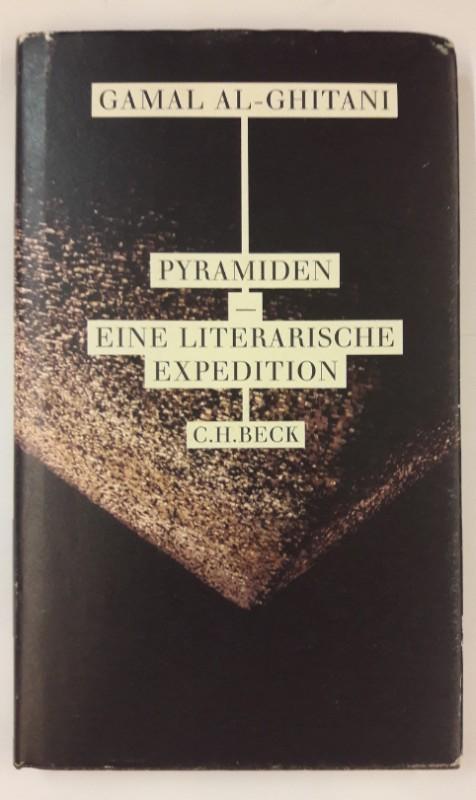 Pyramiden. Eine literarische Expedition. - Al-Ghitani, Gamal