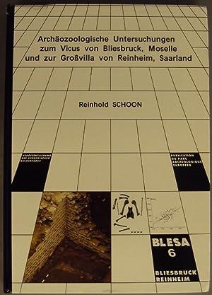 Archäozoologische Untersuchungen zum Vicus von Bliesbruck, Moselle und zur Großvilla von...