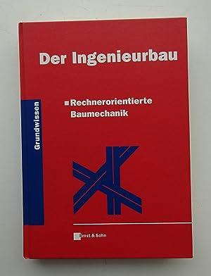 Rechnerorientierte Baumechanik. Mit 293 Abb. u. 11: Mehlhorn, Gerhard (Hg.)