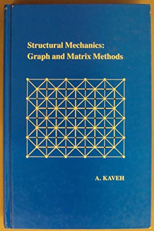 Structural Mechanics: Graph and Matrix Methods. With figures: Kaveh, A.