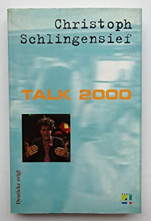 Talk 2000. Mit zahlr. Abb.: Schlingensief, Christoph
