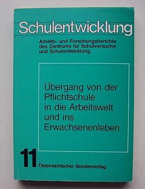 Übergang von der Pflichtschule in die Arbeitswelt und ins Erwachsenenleben.: Leitner, Leo (Hg....