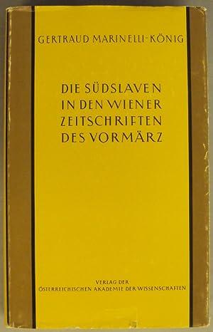 Die Südslaven in den Wiener Zeitschriften und Almanachen des Vormärz (1805-1848). Versuch...