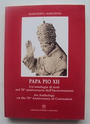 Papa Pio XII. Un'antologia di testi nel 70° anniversario dell'Incoronazione / An...