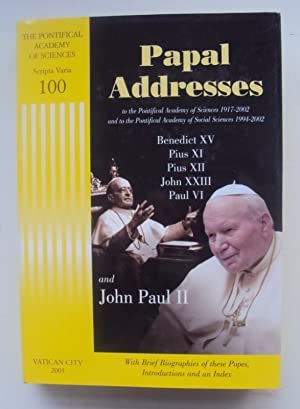 Papal Addresses from Benedict XV to John Paul II. With Brief Biographies of these Popes, ...