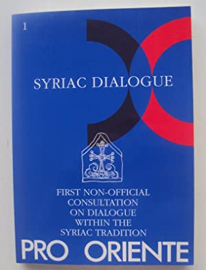 Syriac Dialogue. First Non-Official Consultation on Dialogue