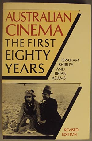 Australian Cinema. The First Eighty Years. With pictures: Shirley, Graham / Adams, Brian