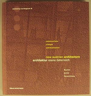 Architektur Szene Österreich. Bauten, Kritik, Vermittlung / New Austrian Architecture. ...