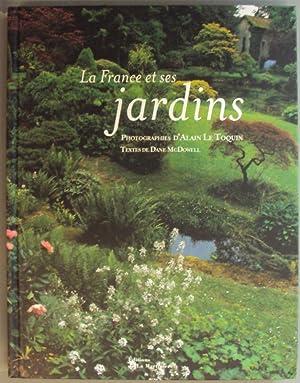 La France et ses jardins. Photographies d'Alain Le Toquin: McDowell, Dane