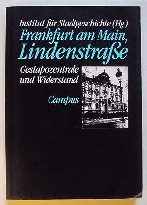 Frankfurt am Main, Lindenstraße. Gestapozentrale und Widerstand. Mit 12 s/w-Abb.: ...