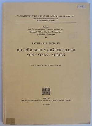 Die römischen Gräberfelder von Sayala - Nubien. Mit 34 Tafeln u. 54 Abb.: Bedawi, Fathi ...