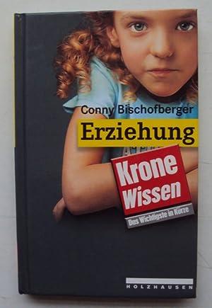 Krone Wissen: Erziehung.: Bischofberger, Conny