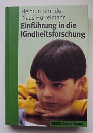 Einführung in die Kindheitsforschung.: Bründel, Heidrun / Hurrelmann, Klaus