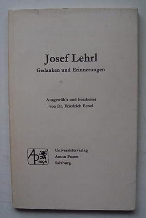 Gedanken und Erinnerungen. Ausgewählt und bearbeitet von Friedrich Ferstl. Hg. v. Institut f&...