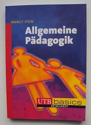 Allgemeine Pädagogik. Mit 14 Abb. u. 25 Tabellen. Mit 40 Übungsaufgaben: Stein, Margit