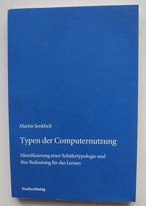 Typen der Computernutzung. Identifizierung einer Schüplertypologie und ihre Bedeutung für...