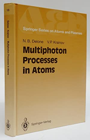 Multiphoton Processes in Atoms. With 139 Figures: Delone, Nikolai B.