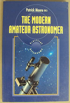 The Modern Amateur Astronomer.: Moore, Patrick (Ed.)