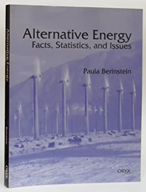 Alternative Energy. Facts, Statistics, and Issues. With Figures and Tables: Berinstein, Paula