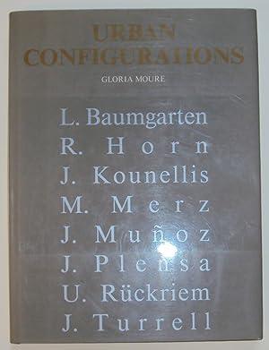 Urban Configurations. L. Baumgarten - R. Horn - J. Kounellis - M. Merz - J. Muñoz - J. ...