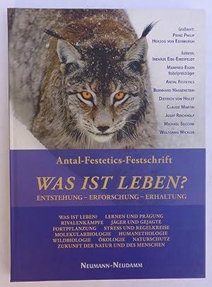 Antal-Festetics-Festschrift: Was ist Leben? Entstehung - Erforschung: Konrad-Lorenz-Gesellschaft für Umwelt-