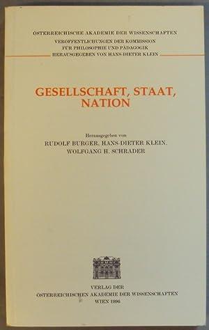 Gesellschaft, Staat, Nation.: Burger, Rudolf / Klein, Hans-Dieter / Scharder, Wolfgang H. (Hg.)