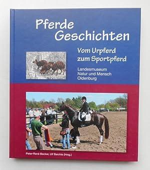 Pferdegeschichten. Vom Urpferd zum Sportpferd. Katalog zur Sonderausstellung des Landesmuseums ...