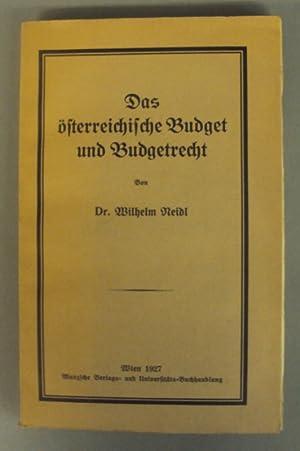 Das österreichische Budget und Budgetrecht: Neidl, Wilhelm