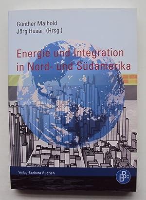 Energie und Integration in Nord- und Südamerika.: Maihold, Günther /