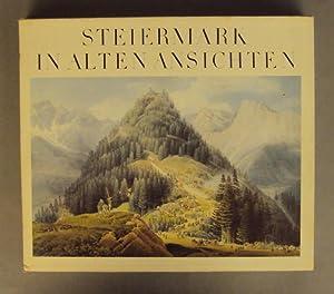 Steiermark in alten Ansichten. 227 Bildwiedergaben, davon 61 Farbtafeln, 43 SW-Tafeln und 116 ...