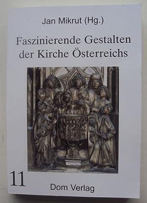 Faszinierende Gestalten der Kirche Österreichs. Bd. 11.: Mikrut, Jan (Hg.)