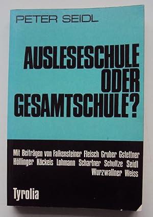 Ausleseschule oder Gesamtschule? Beiträge zu einer Reform des Sekundarschulwesens.: Seidl, ...