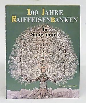 100 Jahre Raiffeisenbanken in Steiermark 1894-1994. Mit zahlr. Abb. u. Tabellen: Schuller, Anton L.