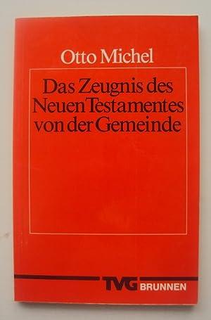 Das Zeugnis des Neuen Testamentes von der Gemeinde: Michel, Otto