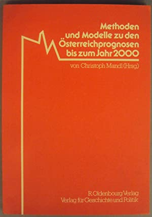 Methoden und Modelle zu den Österreichprognosen bis zum Jahr 2000. Mit Abb. u. Tabellen: Mandl...