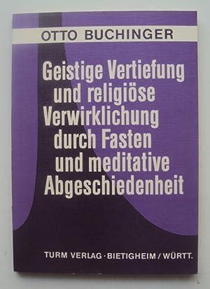 Geistige Vertiefung und religiöse Verwirklichung durch Fasten und meditative Abgeschiedenheit....