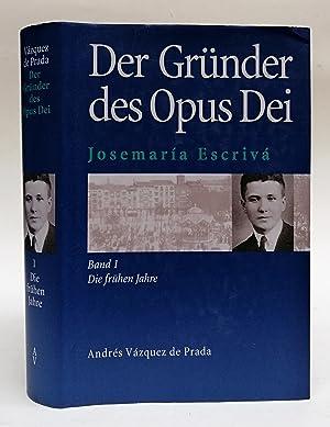 Der Gründer des Opus Dei Josemaría Escrivá. Eine Biographie. Bd. 1: Die frü...