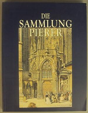 Vom Biedermeier zum Impressionismus: Die Sammlung Pierer. Mit zahlr. Abb.: Schultes, Lothar (Bearb....